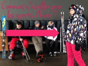 Bien s'habiller pour ne pas avoir froid aux sports d'hiver !